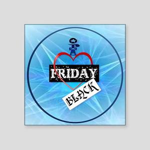 "I Love Black Friday-circle Square Sticker 3"" x 3"""