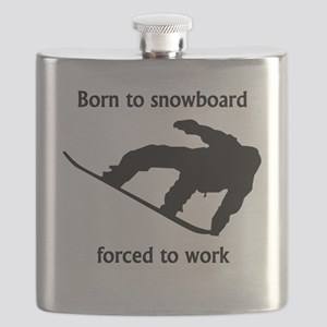 Born To Snowboard Forced To Work Flask