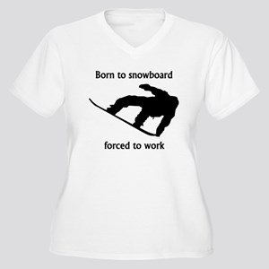 Born To Snowboard Forced To Work Plus Size T-Shirt