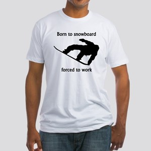 Born To Snowboard Forced To Work T-Shirt