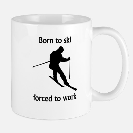 Born To Ski Forced To Work Mugs
