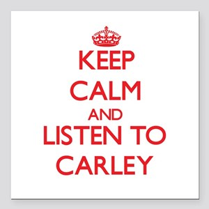 Keep Calm and listen to Carley Square Car Magnet 3