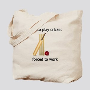 Born To Play Cricket Forced To Work Tote Bag
