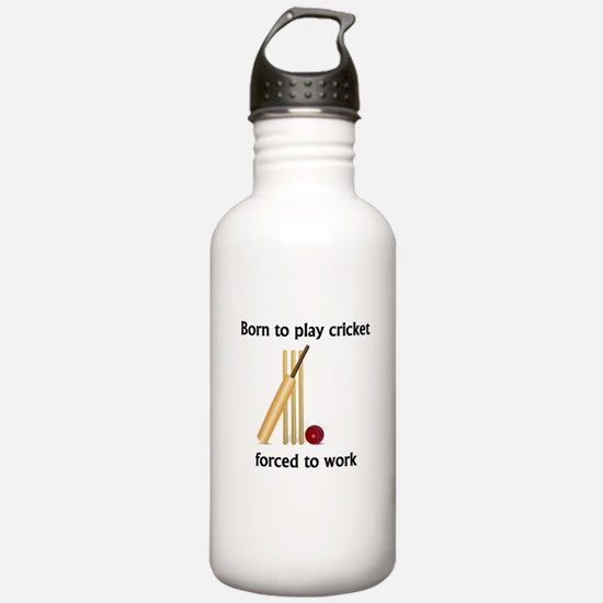 Born To Play Cricket Forced To Work Sports Water B