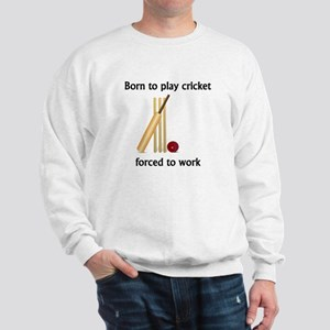Born To Play Cricket Forced To Work Jumper