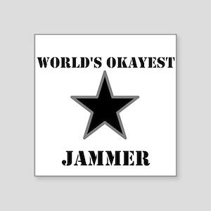 Worlds okayest jammer Sticker