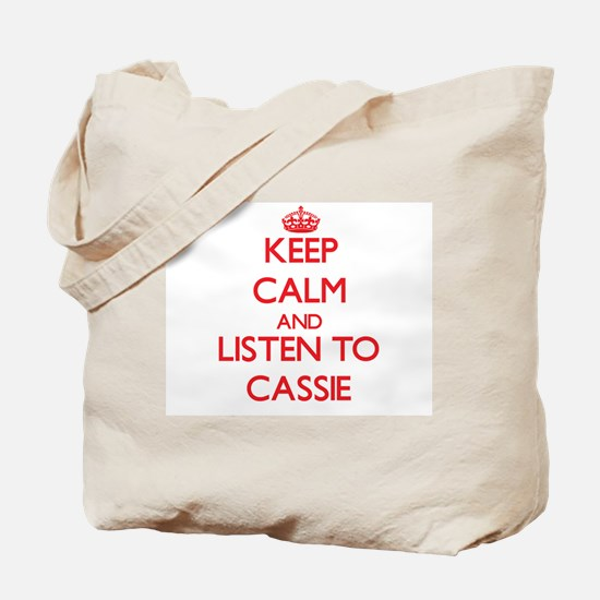 Keep Calm and listen to Cassie Tote Bag