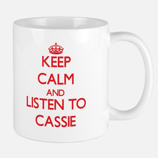 Keep Calm and listen to Cassie Mugs
