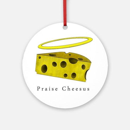 PraiseCheese_Lightshirt Round Ornament