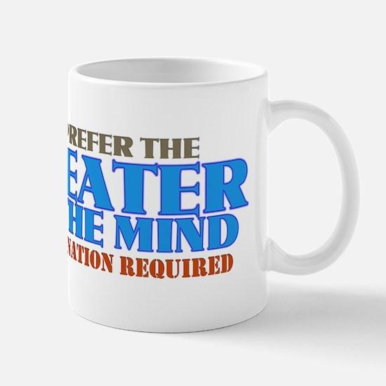 I Prefer The Theater Of The Mind Mug