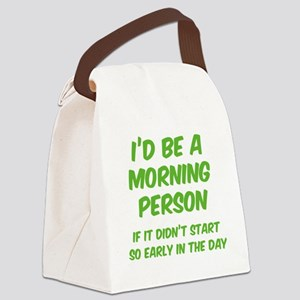 morningPersonEarly3 Canvas Lunch Bag