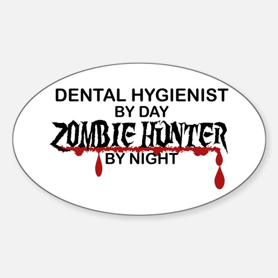 Zombie Hunter - Dental Hygienist Sticker (Oval)