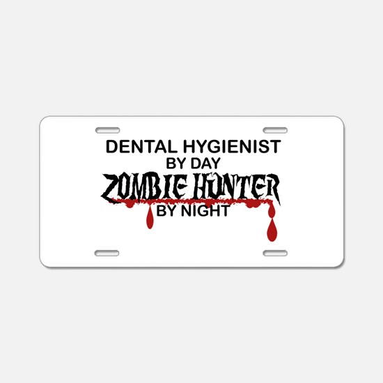 Zombie Hunter - Dental Hygienist Aluminum License