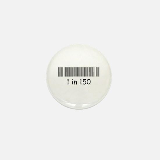 Cute 1 in 150 Mini Button