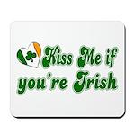 Kiss Me if You're Irish Mousepad
