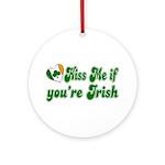 Kiss Me if You're Irish Ornament (Round)