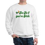 Kiss Me if You're Irish Sweatshirt