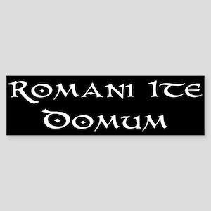 Romans Go Home Bumper Sticker