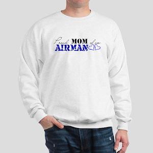 Proud MOM of an Airman Sweatshirt
