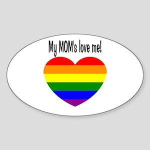 My Mom's love me! Oval Sticker