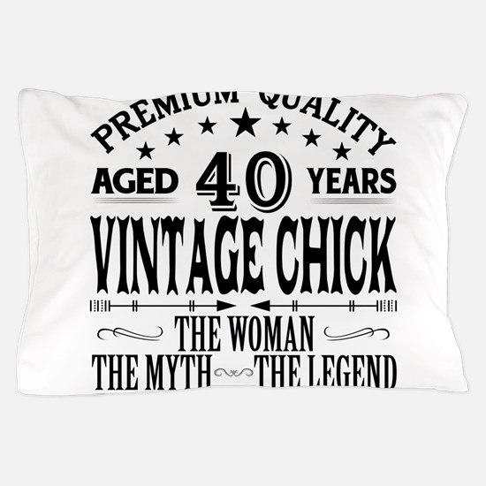VINTAGE CHICK AGED 40 YEARS Pillow Case