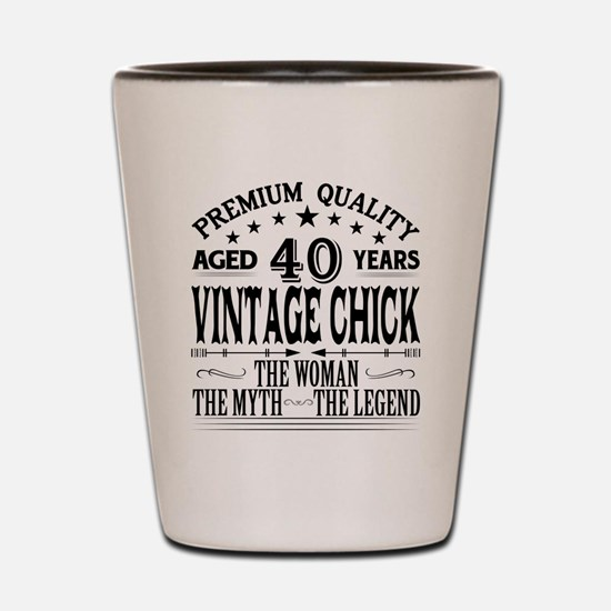 VINTAGE CHICK AGED 40 YEARS Shot Glass