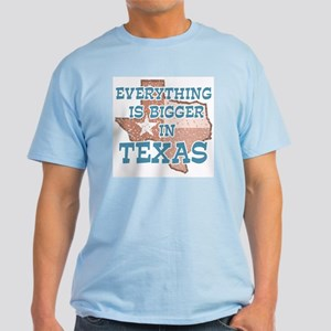 Everything is Bigger in Texas Light T-Shirt