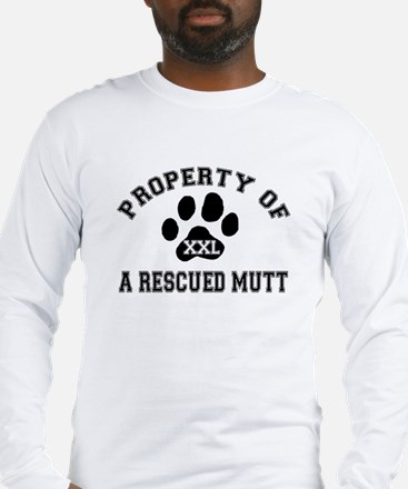 Property of a Rescued Mutt Long Sleeve T-Shirt