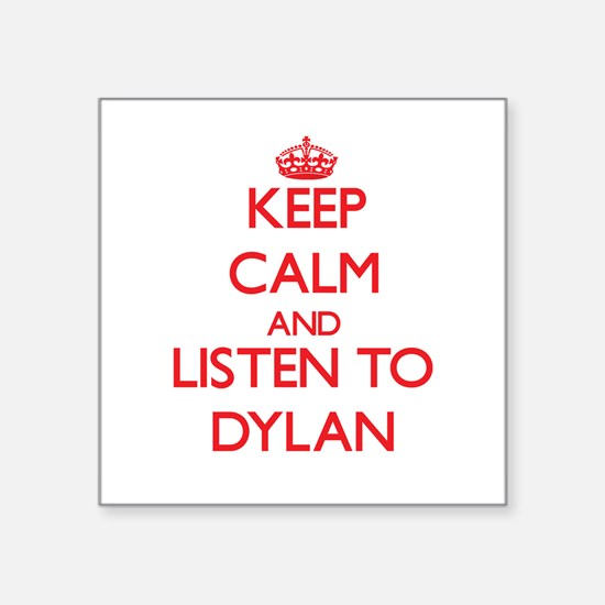 Keep Calm and listen to Dylan Sticker