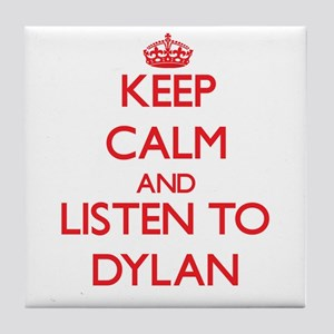 Keep Calm and listen to Dylan Tile Coaster