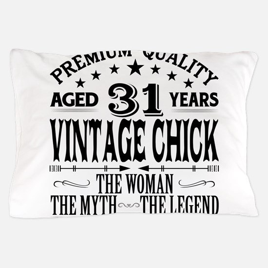 VINTAGE CHICK AGED 31 YEARS Pillow Case