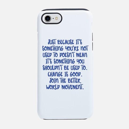 Change Is Good iPhone 7 Tough Case