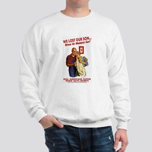 Our Son Married Gay! Sweatshirt