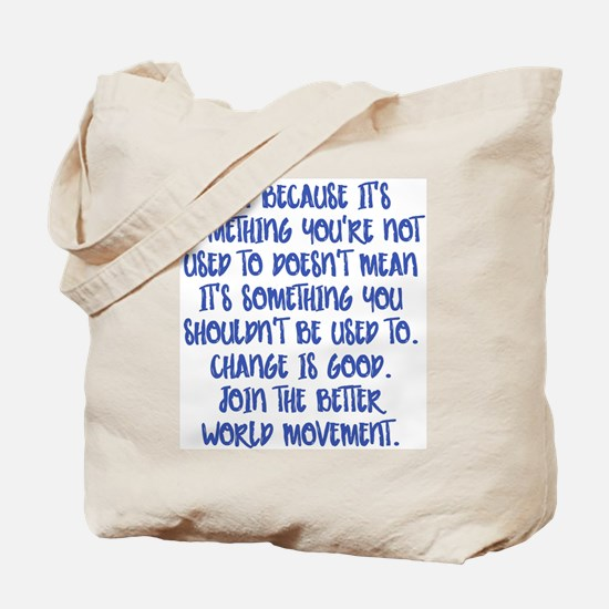 Change Is Good Tote Bag