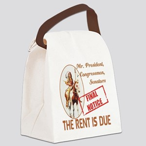 The rent is Due Canvas Lunch Bag