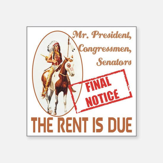 "The rent is Due Square Sticker 3"" x 3"""