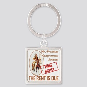 The rent is Due Square Keychain