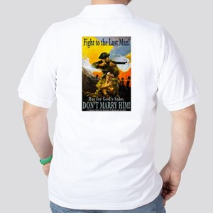 Fight to the Last Man Golf Shirt