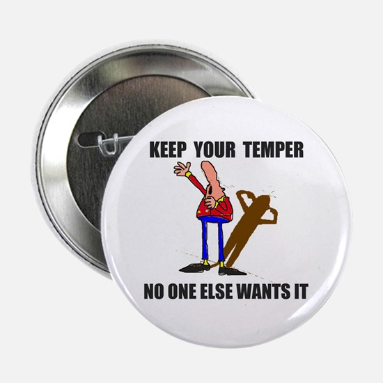 KEEP YOUR TEMPER Button