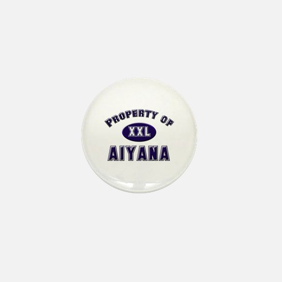 Property of aiyana Mini Button