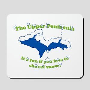 Do You Like Shoveling Snow? Mousepad