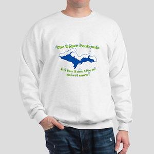 Do You Like Shoveling Snow? Sweatshirt