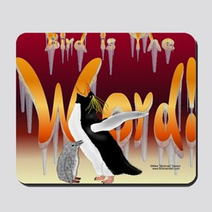Bird's the Word Penguins Mouse Pad