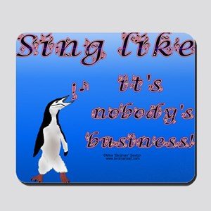 Penguin Sings Mouse Pad