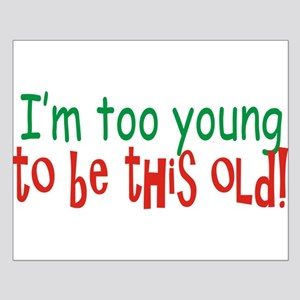 Too Young to be Old Posters
