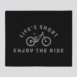 Life's Short Enjoy The Ride Throw Blanket