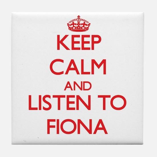 Keep Calm and listen to Fiona Tile Coaster