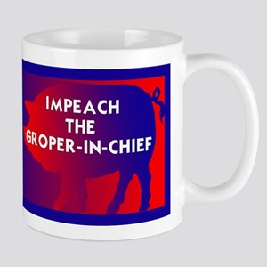 Impeach the groper in chief Mugs