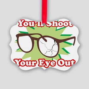 Youll-Shoot-Your-Eye-Out DRK Picture Ornament