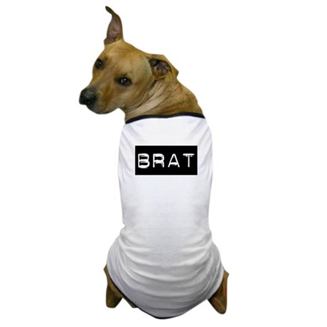 Brat Label Bratty Spoiled Child Dog T-Shirt